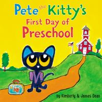 book cover: pete the kitty's first day of preschool