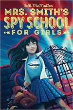 book cover: mrs. smith's spy school for girls