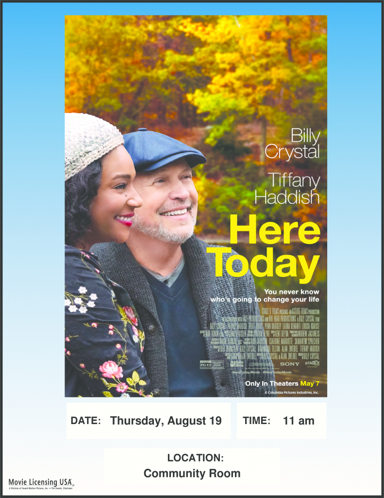 Here Today movie to be show in the Community Room